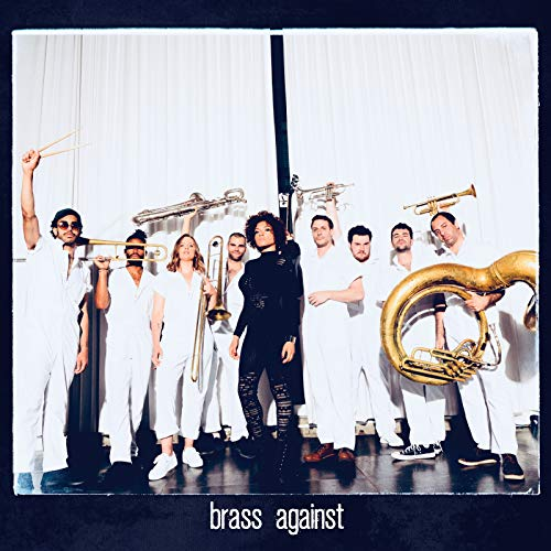 Brass Against [Explicit]