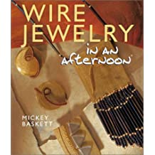 Wire Jewelry in an Afternoon (Jewelry Crafts) by Mickey Baskett (2003-05-30)