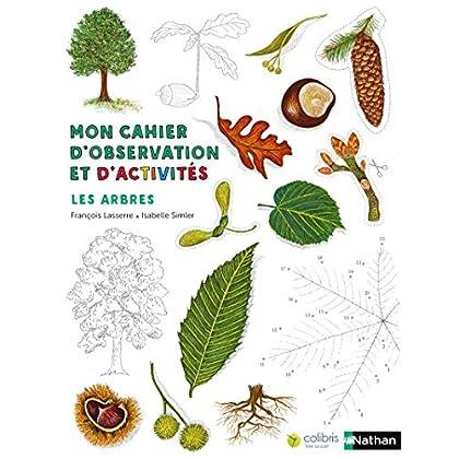 Les arbres - Cahier d'observation et d'activités Colibris - 4/7 ans