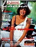 FEMINA HEBDO [No 139] du 01/08/1999 - PHILIPPE LABRO - PEDRO ALMODOVAR -DES RECETTES QUI CROUSTILLENT -EGO RAPLAPLA / APPRENEZ A LE REGONFLER -LA FRANCE / DES PARCS AQUATIQUES -DECOUVREZ LE QUARTIER DE LA PETIT ISTANBUL - CAMPEZ PLUS PRES DES ETOILES ET INVESTISSEZ LA MAISON DE ZADKINE