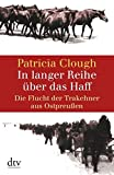 In langer Reihe über das Haff: Die Flucht der Trakehner aus Ostpreußen (dtv Fortsetzungsnummer 31) - Patricia Clough