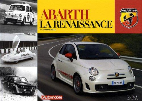 Abarth, la renaissance par Serge Bellu