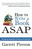 How To Write A Book ASAP: The Step-by-Step Guide to Writing Your First Book Fast!: Volume 1