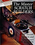 The Master Scratchbuilders: Their Air...