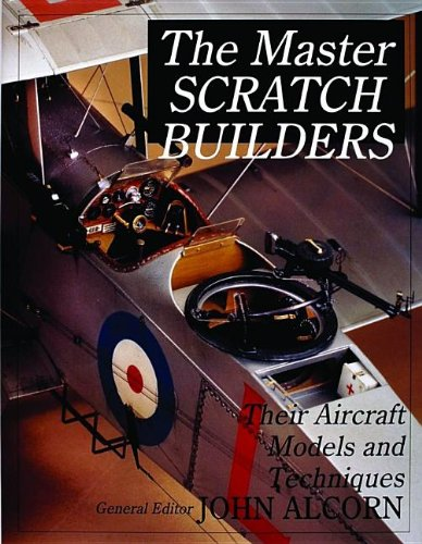 the-master-scratch-builders-tips-and-techniques-from-the-master-aircraft-modelers-schiffer-military-