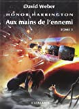 Honor Harrington - Aux mains de l'ennemi, tome 1