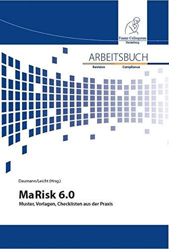 Arbeitsbuch MaRisk 6.0: Muster, Vorlagen, Checklisten aus der Praxis