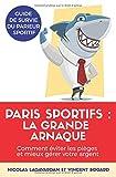 Paris sportifs, la grande arnaque: Comment éviter les pièges et mieux gérer votre argent