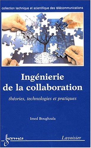 Ingénierie de la collaboration : Théories, technologies et pratiques