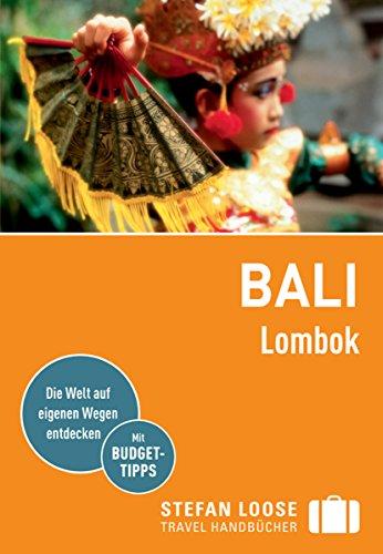 Stefan Loose Reiseführer Bali, Lombok: mit Downloads aller Karten (Stefan Loose Travel Handbücher - Bali Ebook