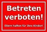 Schild Betreten verboten Eltern haften für Ihre Kinder – 15x20cm, 30x20cm und 45x30cm – Bohrlöcher Aufkleber Hartschaum Aluverbund -S00106D
