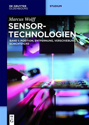 Sensor-Technologien: Band 1: Position, Entfernung, Verschiebung, Schichtdicke (De Gruyter Studium) -