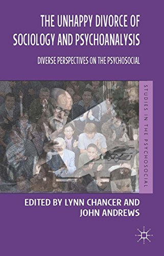 The Unhappy Divorce of Sociology and Psychoanalysis: Diverse Perspectives on the Psychosocial (Studies in the Psychosocial)