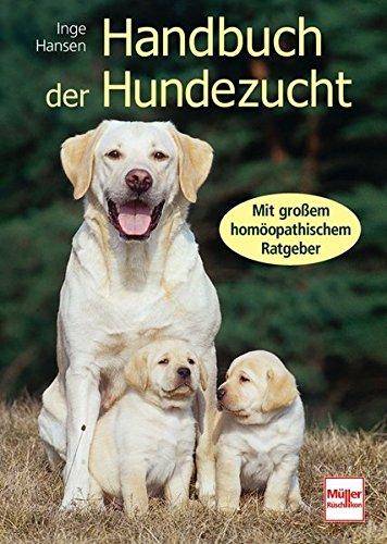 Handbuch der Hundezucht: Mit großem homöopathischen Ratgeber (Antik-hund-bücher)