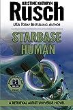 Starbase Human: A Retrieval Artist Universe Novel: Book Seven of the Anniversary Day Saga: Volume 14