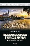 Regensburger Requiem: Mordsgeschichten von der Donau (Mordlandschaften) - Jürgen Alberts