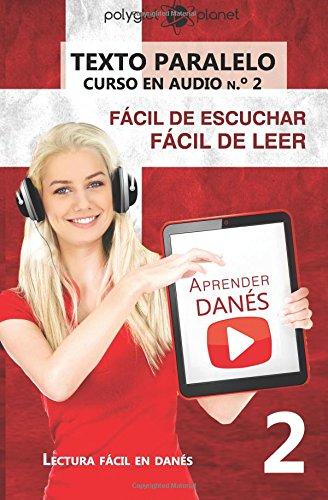 Aprender Danés - Texto paralelo - Fácil de leer | Fácil de escuchar: Lectura fácil en danés: Volume 2 (CURSO EN AUDIO) por Polyglot Planet