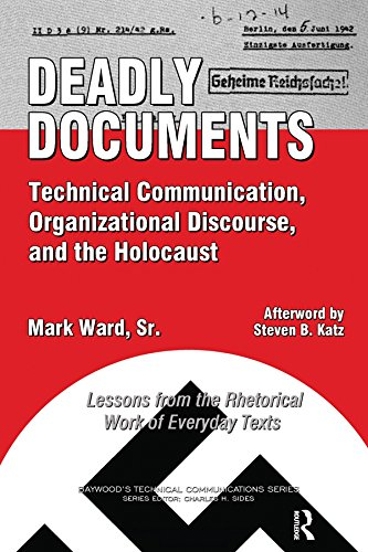 Deadly Documents: Technical Communication, Organizational Discourse, and the Holocaust: Lessons from the Rhetorical Work of Everyday Texts (Baywood's Technical Communications) (Gas-bereich 20 Im)