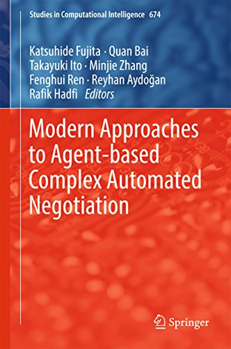 Modern Approaches to Agent-based Complex Automated Negotiation (Studies in Computational Intelligence Book 674) (English Edition)