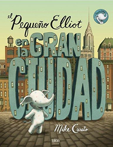 Pequeno Elliot, Gran Ciudad par Mike Curato