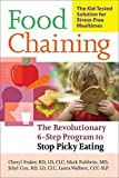 [Food Chaining: The Proven 6-Step Plan to Stop Picky Eating, Solve Feeding Problems and Expand Your Child's Diet] (By: Cheri Fraker) [published: November, 2007]