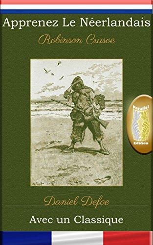 apprenez-le-neerlandais-avec-un-classique-robinson-crusoe-edition-parallele-nl-fr-dutch-edition