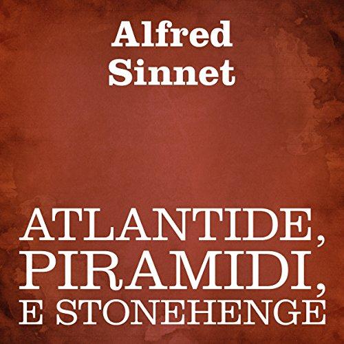Atlantide, piramidi, e Stonehenge  Audiolibri
