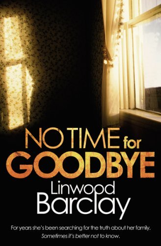 No Time For Goodbye: Written By Linwood Barclay, 2008 Edition, Publisher: Orion [hardcover]