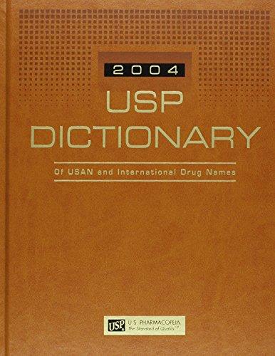 Usp Dictionary 2004: Of Usan and International Drug Names (Usp Dictionary of Usan and International Drug Names)