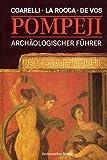 Pompeji. Archäologischer Führer - Eugenio LaRocca
