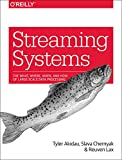 Streaming Systems: The What, Where, When...
