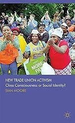 New Trade Union Activism: Class Consciousness or Social Identity?