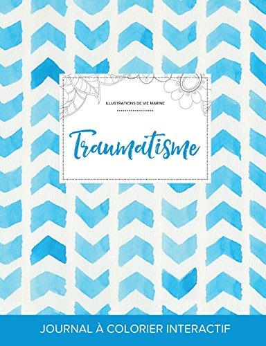 Journal de Coloration Adulte: Traumatisme (Illustrations de Vie Marine, Chevron Aquarelle) par Courtney Wegner