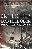 DAS FELL ÜBER DIE OHREN GEZOGEN: Deutschland – vor, während und nach dem Zweiten Weltkrieg (WWII Memoirs, Band 3)