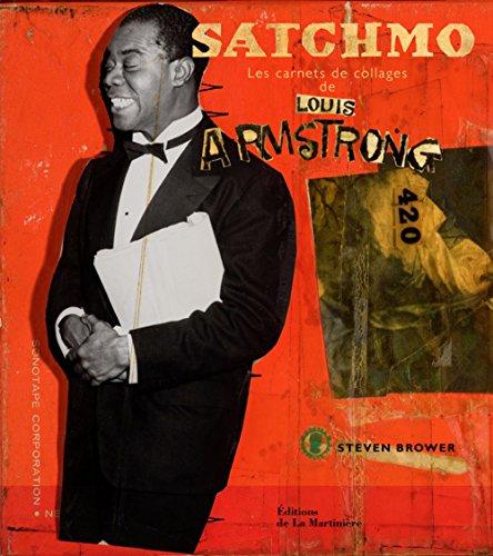 Satchmo : Les carnets de collages de Louis Armstrong par Louis Armstrong, Steven Brower