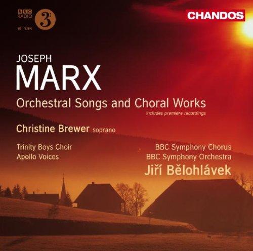 Marx: Orchesterlieder und Chorwerke