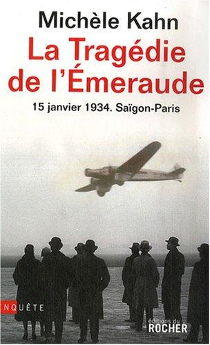 La Tragédie de l'Emeraude - 15 janvier 1934 Saïgon - Paris