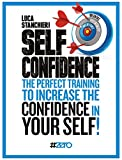 Self Confidence: The perfect training to increase the CONFIDENCE in YOURSELF (English Edition)