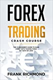 Forex Trading Crash Course: The #1 Beginner's Guide to Make Money With Trading Forex in 7 Days or Less! (English Edition)