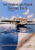 Vom Original zum Modell, Flugschiff Dornier Do X