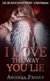 I Love the Way You Lie: Loki, the God of Lies and Mischief - A Dark Romance