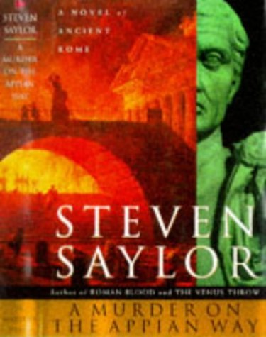 A Murder on the Appian Way (Roma Sub Rosa) by Steven Saylor (1997-09-25)