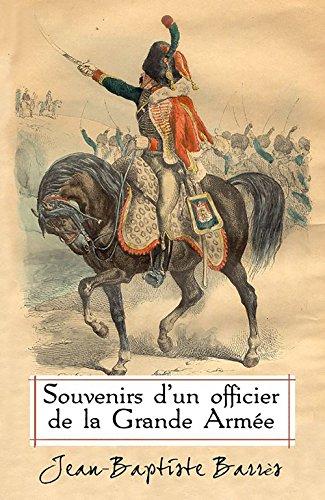 Souvenirs d'un officier de la Grande Arme (Annotated)