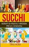 Succhi: Estratti di Frutta e Verdura per le 4 Stagioni