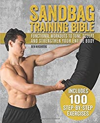 Sandbag Training Bible: Functional Workouts to Tone, Sculpt and Strengthen Your Entire Body by Ben Hirshberg (2015-11-03)