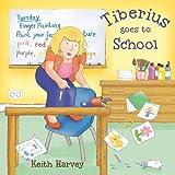 Tiberius Goes to School (Tiberius Tales)