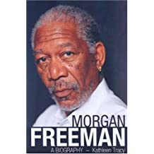 Morgan Freeman: A Biography by Kathleen Tracey (2006-07-10)