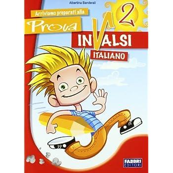 Arriviamo Preparati Alla Prova Invalsi Italiano. Per La La 2ª Classe Elementare