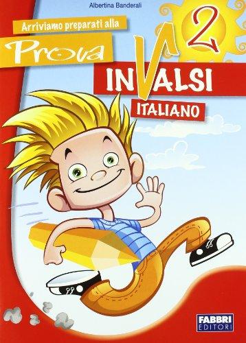 Arriviamo preparati alla prova INVALSI italiano. Per la la 2 classe elementare