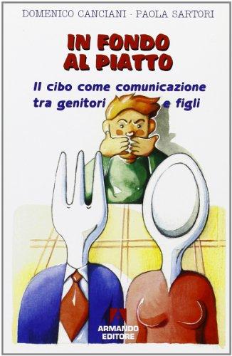 In fondo al piatto. Il cibo come comunicazione tra genitori e figli